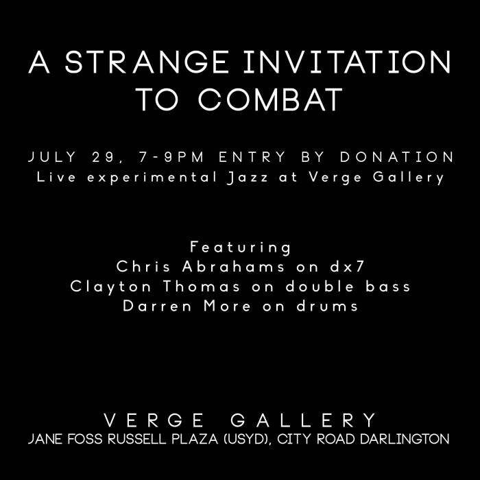 Live music: Strange Invitation to Combat - July 29 - http://verge-gallery.net/2014/07/15/a-strange-invitation-to-combat-live-jazz-at-verge-gallery-july-29/