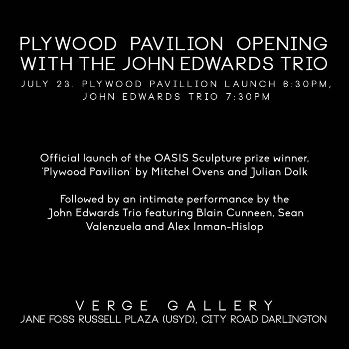 Launch and live music: Plywood Pavilion Opening with the John Edwards Trio - July 23. http://verge-gallery.net/2014/07/15/launch-of-plywood-pavilion-and-john-edwards-trio-july-23/